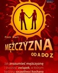 Poradnik - Mężczyzna od A do Z - Piotr Mart